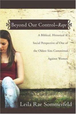 Beyond Our Control -- Rape 9781414104782