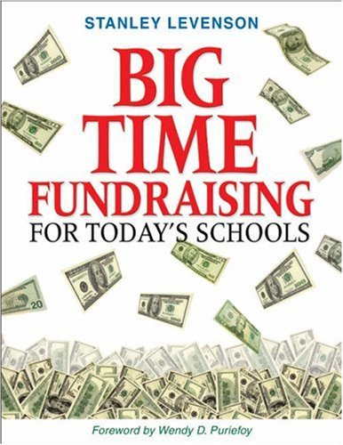 Big Time Fundraising for Today's Schools 9781412939164