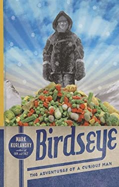 Birdseye: The Adventures of a Curious Man 9781410450784