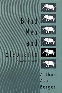 Blind Men and Elephants: Perspectives on Humor 9781412811057