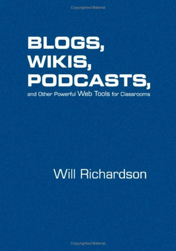 Blogs, Wikis, Podcasts, and Other Powerful Web Tools for Classrooms 9781412927666