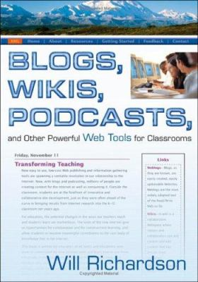 Blogs, Wikis, Podcasts, and Other Powerful Web Tools for Classrooms 9781412927673