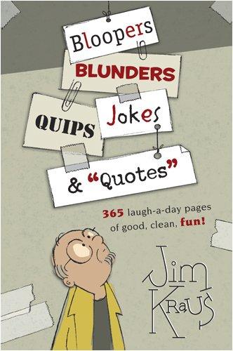 Bloopers, Blunders, Jokes, Quips & Quotes 9781414305479