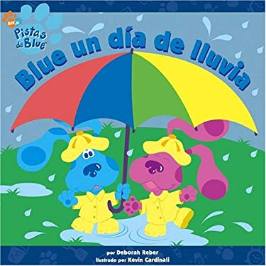 Blue Un Dia de Lluvia (Blue's Best Rainy Day) 9781416900689