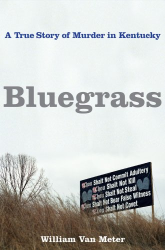 Bluegrass: A True Story of Murder in Kentucky 9781416538684