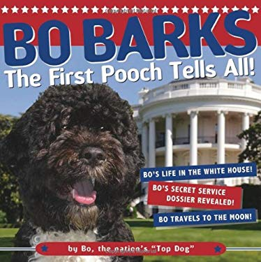 Bo Barks: The First Pooch Tells All! 9781416205623