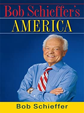 Bob Schieffer's America 9781410411617