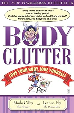 Body Clutter: Love Your Body, Love Yourself 9781416534624