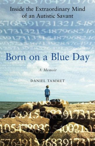 Born on a Blue Day: Inside the Extraordinary Mind of an Autistic Savant 9781416535072