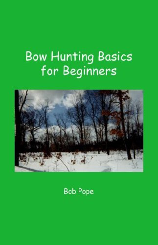 Bow Hunting Basics for Beginners 9781412003568