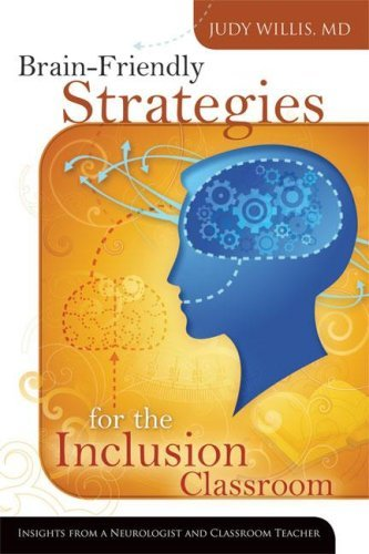 Brain-Friendly Strategies for the Inclusion Classroom: Insights from a Neurologist and Classroom Teacher 9781416605393