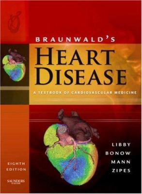 Braunwald's Heart Disease: A Textbook of Cardiovascular Medicine [With CDROM] 9781416041061
