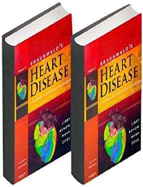 Braunwald's Heart Disease: A Textbook of Cardiovascular Medicine, 2-Volume Set 9781416041078