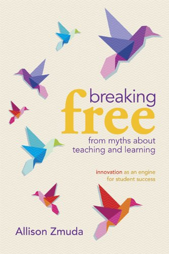 Breaking Free from Myths about Teaching and Learning: Innovation as an Engine for Student Success 9781416610915
