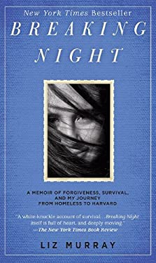 Breaking Night: A Memoir of Forgiveness, Survival, and My Journey from Homeless to Harvard 9781410433404