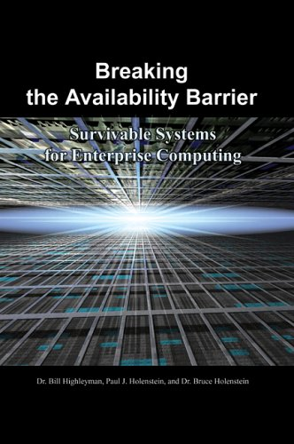 Breaking the Availability Barrier: Survivable Systems for Enterprise Computing 9781410792334