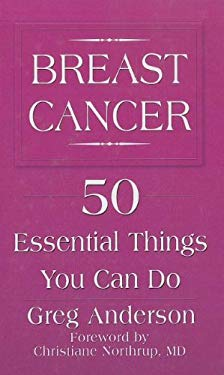Breast Cancer: 50 Essential Things You Can Do 9781410442598