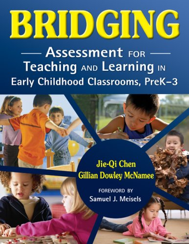 Bridging: Assessment for Teaching and Learning in Early Childhood Classrooms, PreK-3 9781412950107