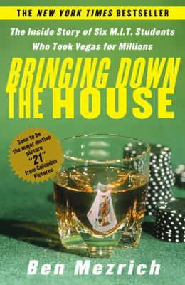 Bringing Down the House: The Inside Story of Six MIT Students Who Took Vegas for Millions 9781417665631