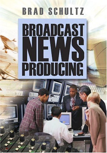 Broadcast News Producing 9781412906715
