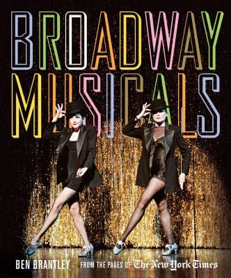 Broadway Musicals: From the Pages of the New York Times 9781419703379