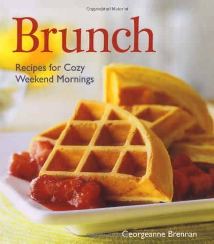 Brunch: Recipes for Cozy Weekend Mornings 9781416563570