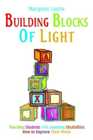 Building Blocks of Light: Teaching Students with Learning Disabilities How to Improve Their Minds 9781414004334