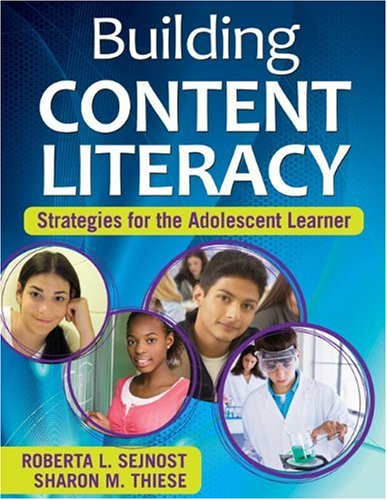 Building Content Literacy: Strategies for the Adolescent Learner 9781412957151