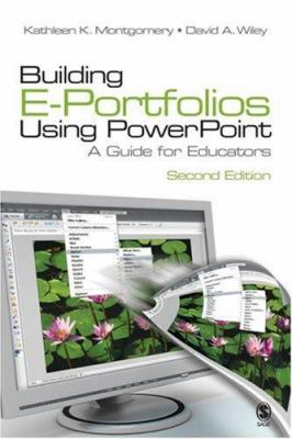Building E-Portfolios Using PowerPoint: A Guide for Educators [With CDROM] 9781412956758
