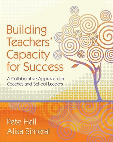 Building Teachers' Capacity for Success: A Collaborative Approach for Coaches and School Leaders 9781416607472