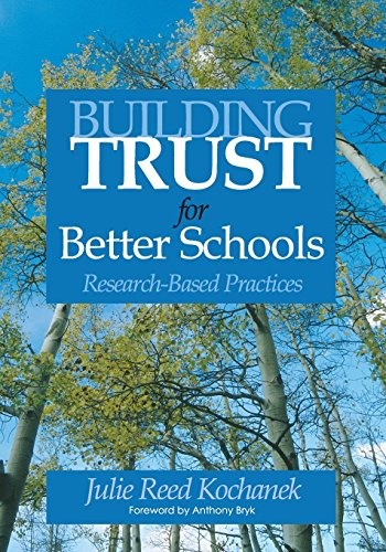 Building Trust for Better Schools: Research-Based Practices 9781412915144