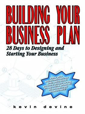 Building Your Business Plan: 28 Days to Designing and Starting Your Business 9781411606418