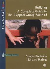 Bullying: A Complete Guide to the Support Group Method 6188551