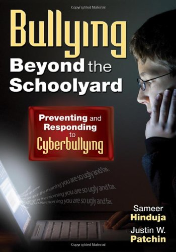 Bullying Beyond the Schoolyard: Preventing and Responding to Cyberbullying 9781412966894