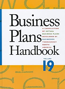 Business Plans Handbook: A Compilation of Business Plans Developed by Individuals Throughout North America 9781414468310