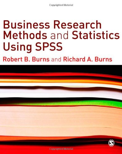 Business Research Methods and Statistics Using SPSS 9781412945301