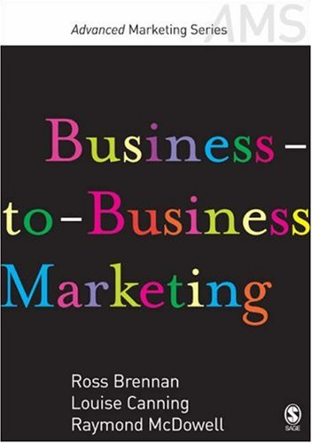 Business-To-Business Marketing 9781412919708