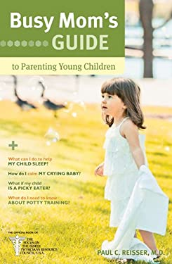 Busy Mom's Guide to Parenting Young Children 9781414364599