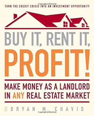 Buy It, Rent It, Profit!: Make Money as a Landlord in Any Real Estate Market 9781416589846