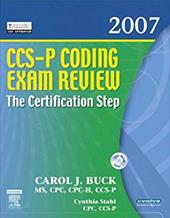 CCS-P Coding Exam Review 2007: The Certification Step