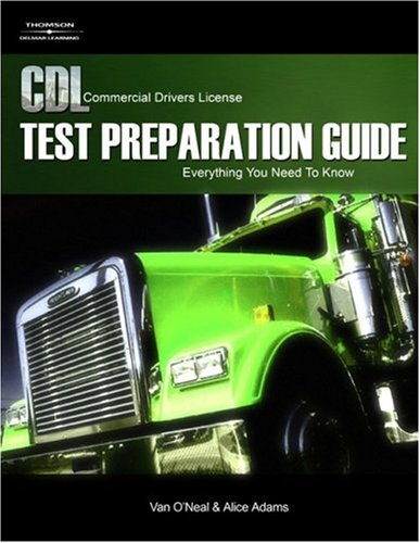 CDL Test Preparation Guide: Everything You Need to Know 9781418038472