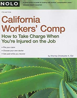 California Workers' Comp: How to Take Charge When You're Injured on the Job 9781413308600