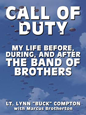 Call of Duty: My Life Before, During, and After the Band of Brothers 9781410409393
