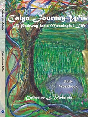 Calya Journey-Wise: A Pathway for a Meaningful Life 9781414016719