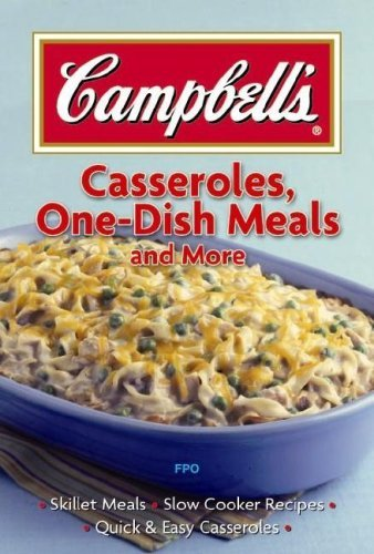 Campbell's Casseroles, One-Dish Meals and More 9781412724609
