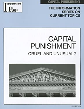 Capital Punishment: Cruel and Unusual? 9781414481340