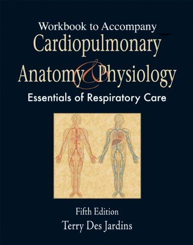 Cardiopulmonary Anatomy and Physiology: Essentials for Respiratory Care 9781418042820
