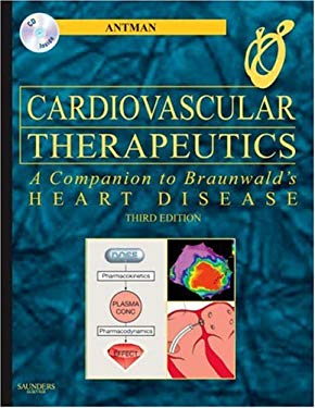 Cardiovascular Therapeutics - A Companion to Braunwald's Heart Disease: Expert Consult - Online and Print [With CDROM] 9781416033585