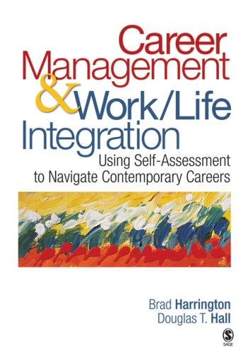 Career Management & Work-Life Integration: Using Self-Assessment to Navigate Contemporary Careers 9781412937450