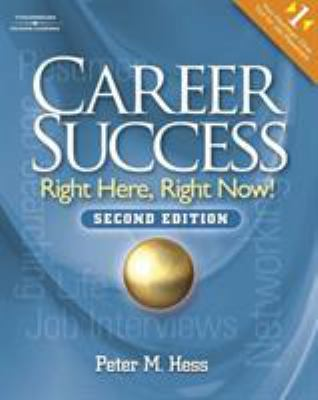 Career Success: Right Here, Right Now! [With CDROM] 9781418049270
